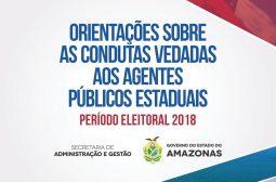 GESTORES PÚBLICOS DO AMAZONAS TÊM CARTILHA ORIENTANDO SOBRE AS VEDAÇÕES PARA O PERÍODO ELEITORAL