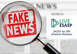 Live Esasp: Projeto de Lei das Fakes News e a Regulação da Internet no Brasil
