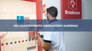 NOTA SEAD – Bradesco não fará o recadastramento obrigatório dos servidores estaduais